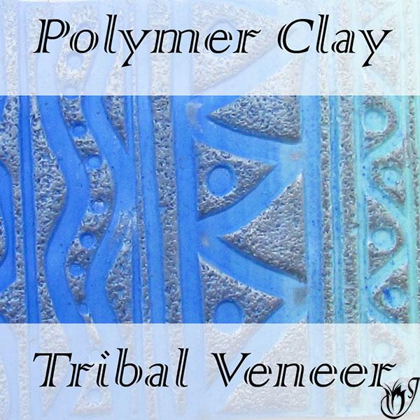 Polymer Clay Tribal Veneer Tutorial