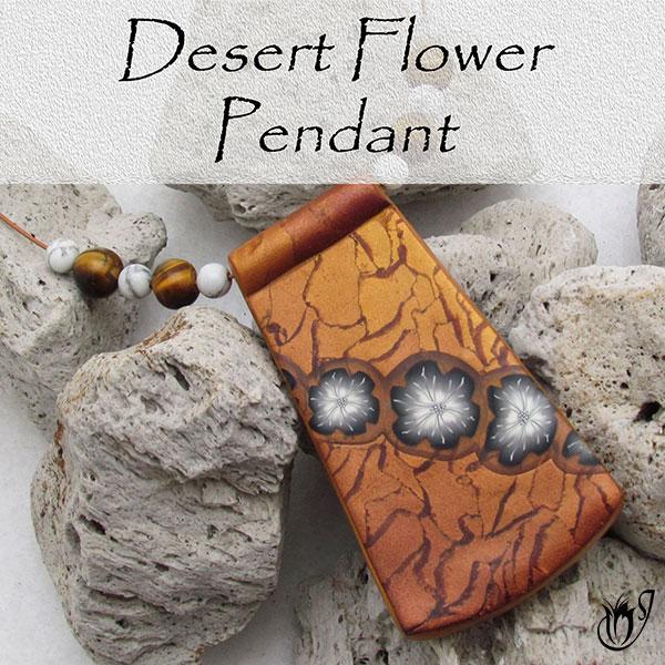 Polymer Clay Desert Flower Pendant