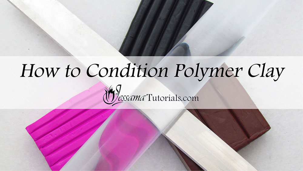 how to condition polymer clay