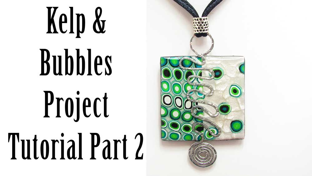 Kelp and Bubbles Polymer Clay Pendant Tutorial