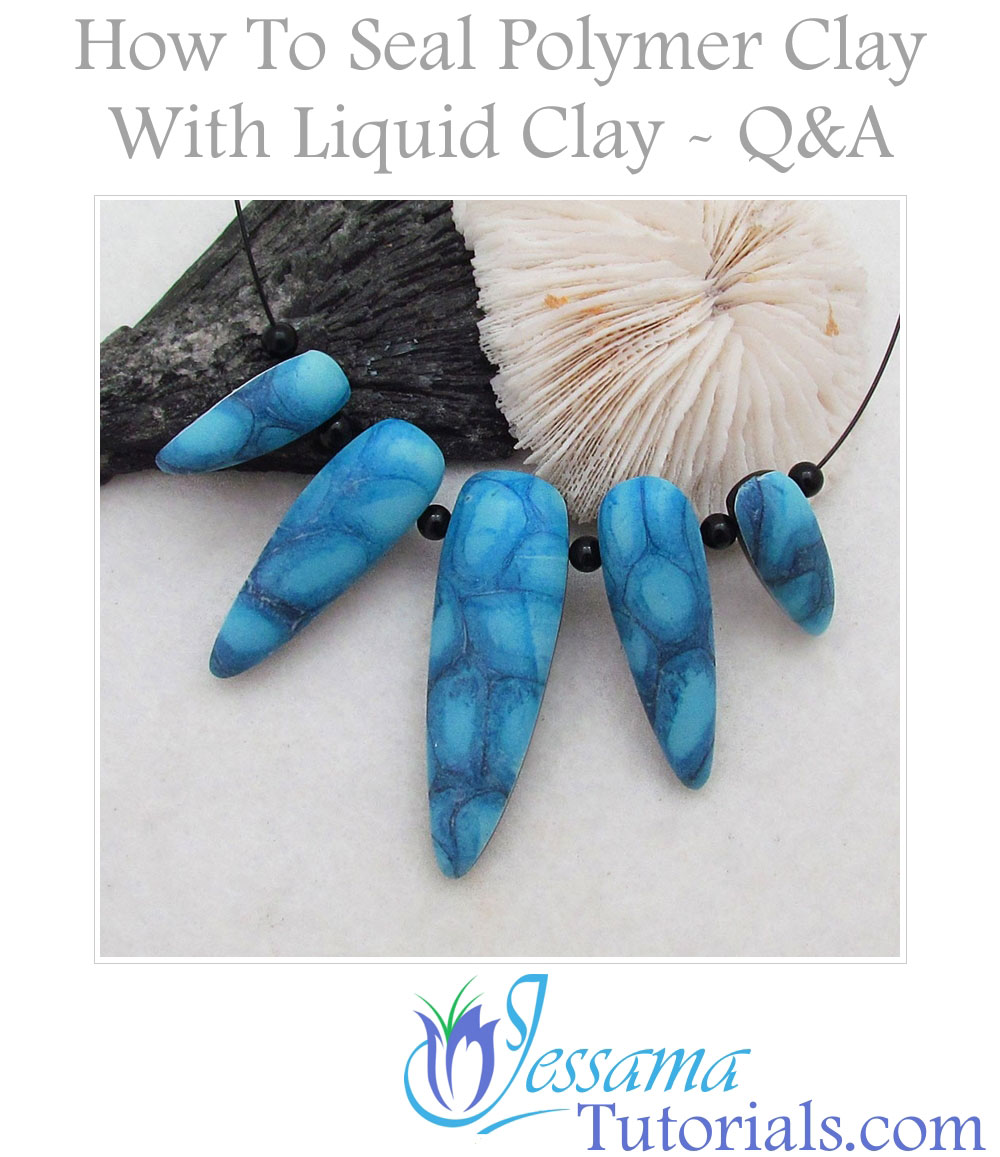 How to seal polymer clay with liquid clay