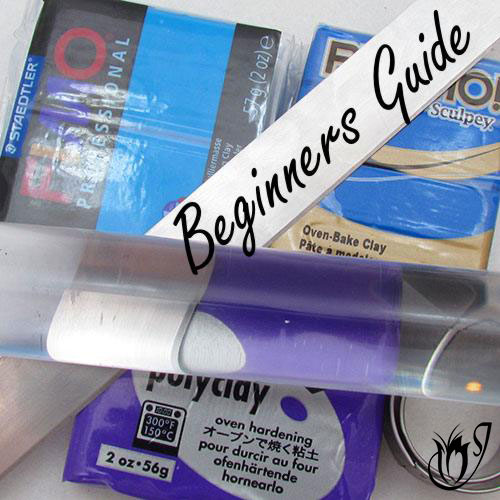 Polymer Clay Beginners Guide