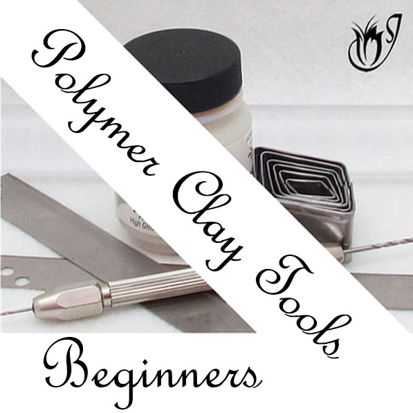 Polymer Clay Tools for Beginners