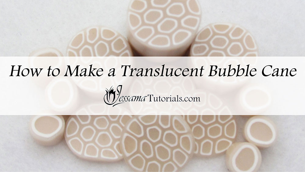How to make a translucent polymer clay bubble cane