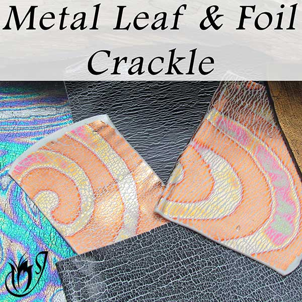Polymer clay metal leaf and foil crackle