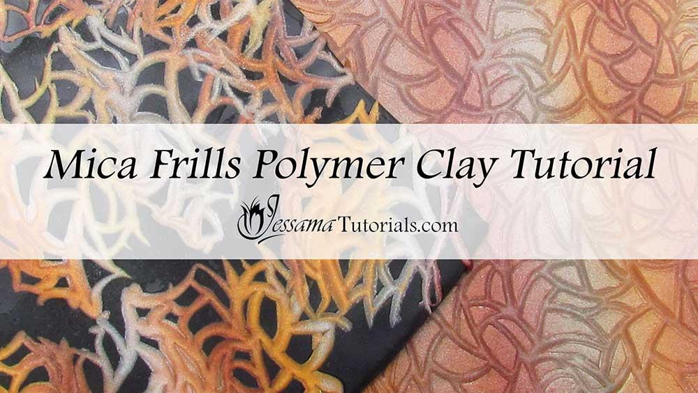 Polymer clay mica frills