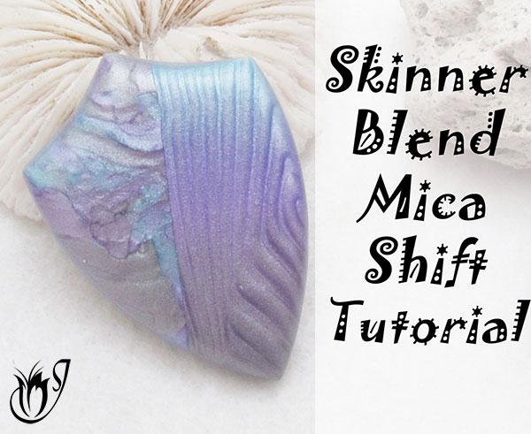 Skinner blend mica shift