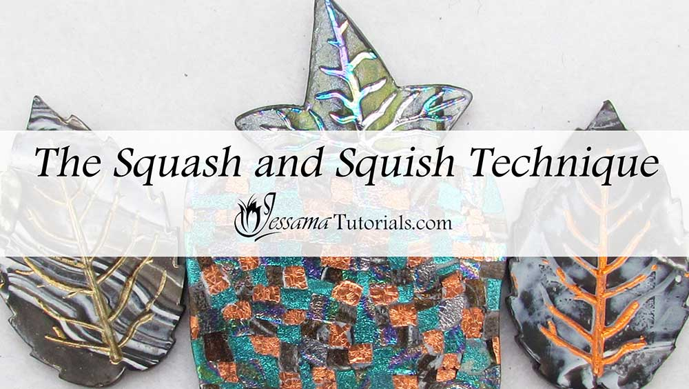 Squash and Squish polymer clay technique