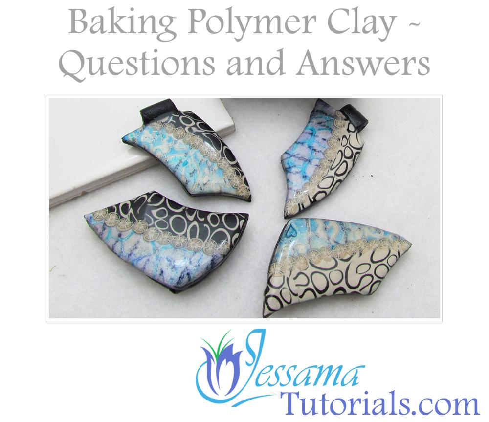 Baking Polymer Clay Questions and Answers