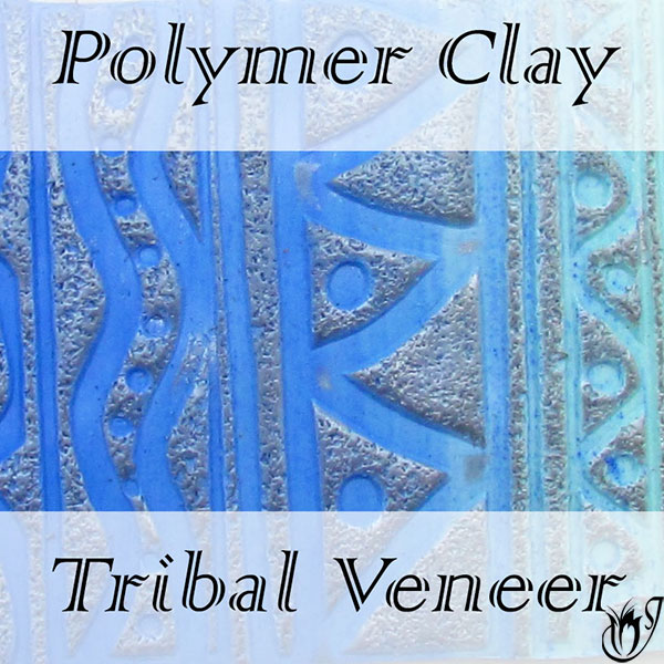 Polymer Clay Tribal Veneer Technique