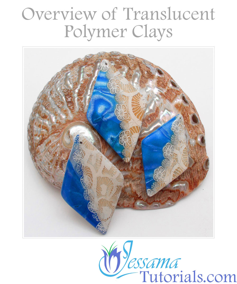 Overview of translucent polymer clays